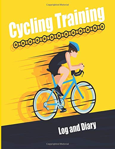 Cycling Training Log and Diary: cyclist training diary, personal training log book, cyclist training journal, Book for Bikers Cyclists, Cycling Notebook Tracker , Journal for Cyclists