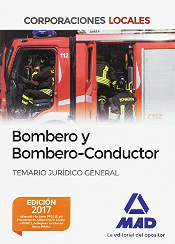 Bombero y Bombero-Conductor. Temario Jurídico General