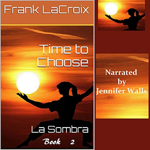Time to Choose: La Sombra audiobook cover art