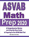 ASVAB Math Prep 2020: A Comprehensive Review and Step-By-Step Guide to Preparing for the ASVAB Math Test