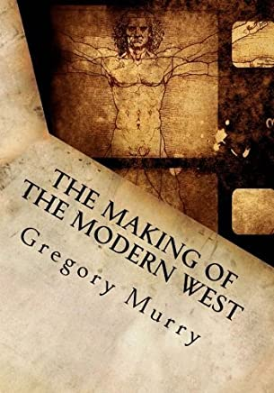 The Making of the Modern West: Mount Saint Marys Veritas Curriculum Edition by Gregory Murry (2014-04-22)