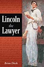 Lincoln the Lawyer by Brian R. Dirck (2007-03-15)