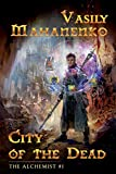 City of the Dead (The Alchemist Book #1): LitRPG Series