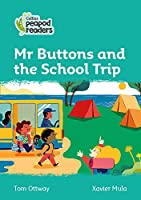 Level 3 - Mr Buttons and the School Trip (Collins Peapod Readers)