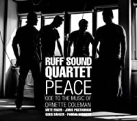 Peace: Ode to the Music of Ornette Coleman by Ruff Sound Quartet (2013-05-03)