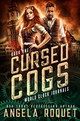 Cursed Cogs: A Dystopian Steampunk Romance (World Clock Journals Book 1)