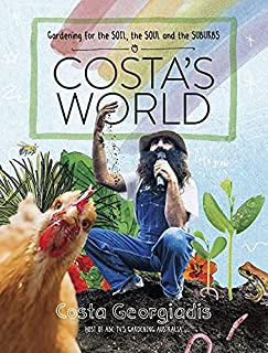 Costa's World: Gardening for the soil, the soul and the suburbs