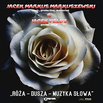 Róża dusza – Muzyka słowa