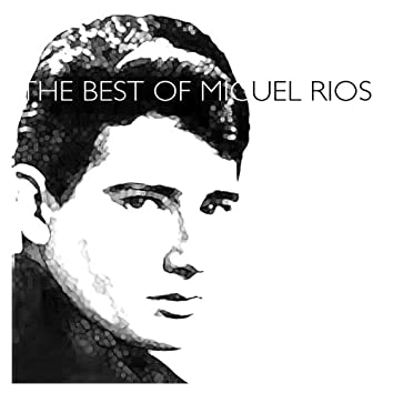 The Best of Miguel Ríos