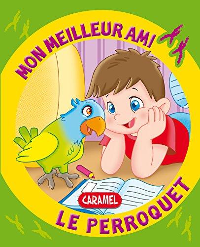 Mon meilleur ami, le perroquet: Une histoire pour apprendre à lire (French Edition)