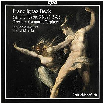Beck: Symphonies, Op. 3 & Overture to La mort d'Orphée