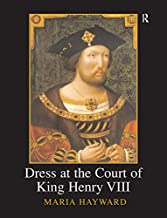 Dress at the Court of King Henry VIII (Maney Main Publications)