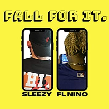 Fall for It (feat. Sleezy)
