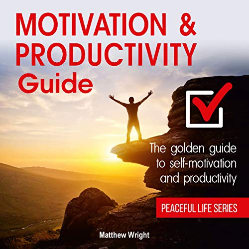 Couverture de Motivation and Productivity Guide: Find Methods for Self-Motivation, Time Planning, Goal Achieving and Personal Productivity