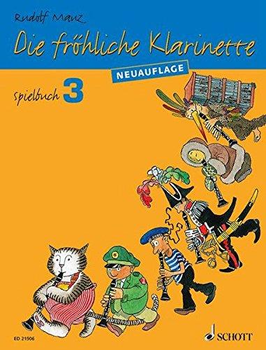 Die fröhliche Klarinette: (Überarbeitete Neuauflage). Spielbuch 3. 2-4 Klarinetten / Klarinette und Klavier. Spielbuch.