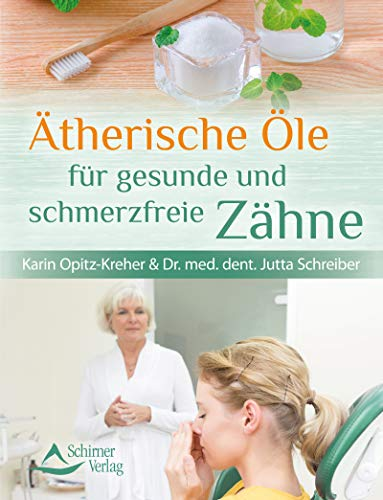 Ätherische Öle für gesunde und schmerzfreie Zähne