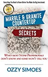 Marble & Granite Countertop Secrets: What Most Stone Professionals Don't Know and Some Won't Tell You