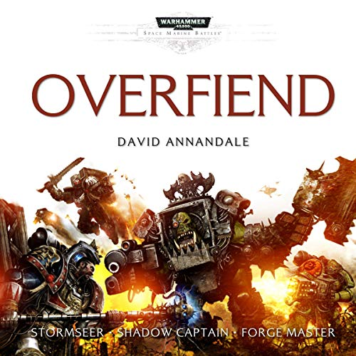 Overfiend: Warhammer 40,000     Space Marine Battles              By:                                                                                                                                 David Annandale                               Narrated by:                                                                                                                                 Saul Reichlin                      Length: 14 hrs and 14 mins     142 ratings     Overall 4.4