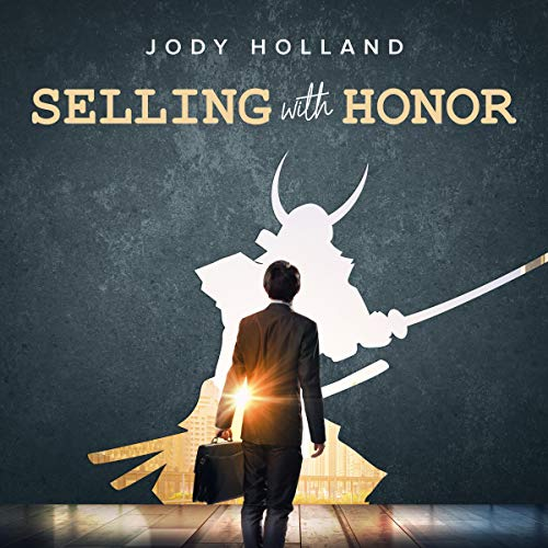 Selling with Honor Audiobook By Mr. Jody N. Holland cover art