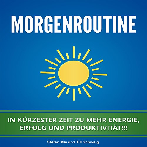 Morgenroutine [Morning Routine: Quickly Gain More Energy, Success, and Productivity] audiobook cover art