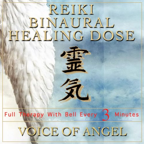 Reiki Binaural Healing Dose: Voice of Angel (1h Full Therapy With Bell Every 3 Minutes)