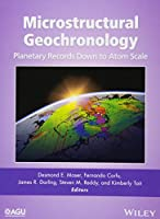 Microstructural Geochronology: Planetary Records Down to Atom Scale (Geophysical Monograph Series)
