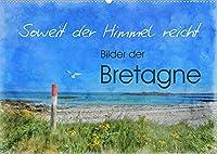 Soweit der Himmel reicht (Wandkalender 2022 DIN A2 quer): Stimmungsvolle Landschaftsbilder aus der Bretagne (Monatskalender, 14 Seiten )