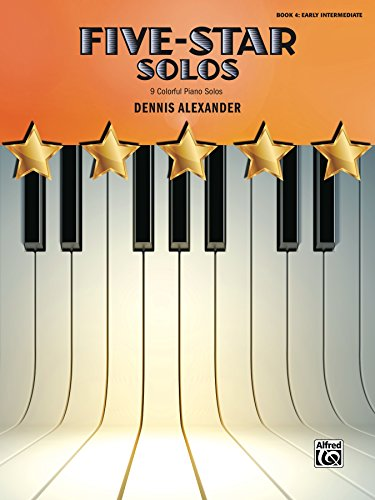 Five-Star Solos, Book 4: 9 Colorful Early Intermediate Piano Solos (Five-Star Series) (English Edition)