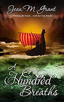 A Hundred Breaths (The Hundred Trilogy Book 1) by [Jean M. Grant]