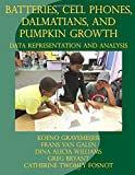 Batteries, Cell Phones, Dalmatians, and Pumpkin Growth: Data Representation and Analysis (Contexts for Learning Mathematics)