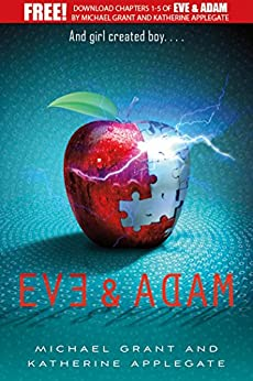 Eve and Adam: Chapters 1-5 by [Michael Grant, Katherine Applegate]