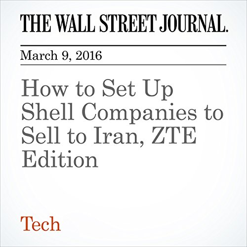 How to Set Up Shell Companies to Sell to Iran, ZTE Edition cover art