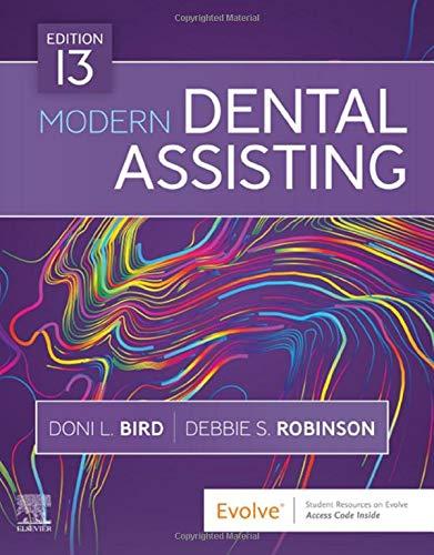 Compare Textbook Prices for Modern Dental Assisting 13 Edition ISBN 9780323624855 by Bird CDA  RDA  RDH  MA, Doni L.,Robinson CDA  MS, Debbie S.