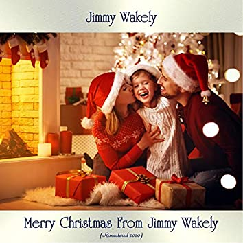 Merry Christmas From Jimmy Wakely (Remastered 2020)