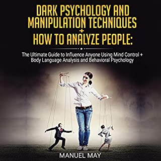 Page de couverture de Dark Psychology and Manipulation Techniques + How to Analyze People: 2 in 1