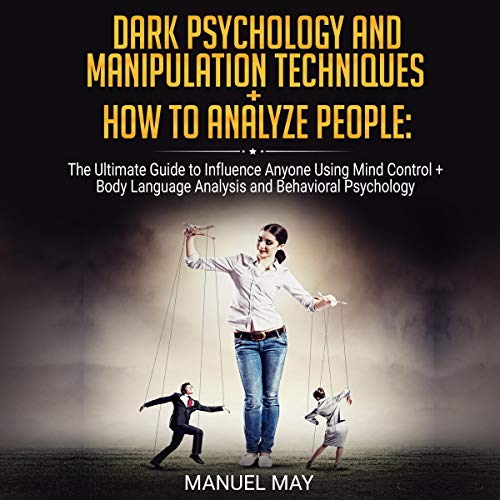 『Dark Psychology and Manipulation Techniques + How to Analyze People: 2 in 1』のカバーアート