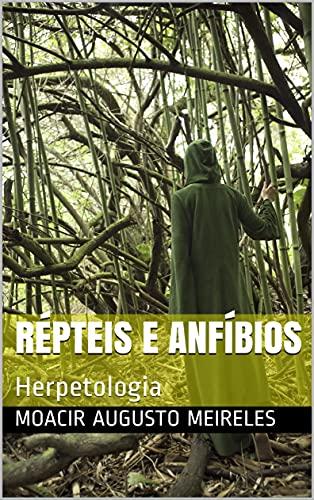 Répteis e Anfíbios: Herpetologia