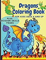 Dragons Coloring Book for Kids Ages 4 and UP: Cute Coloring and Scissor Skills activity book for kids, Workbook for preschoolers with Dragons themed promoting creativity.