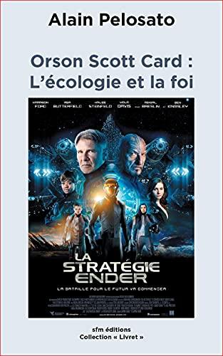 """Orson Scott Card : L'écologie et la foi (Collection """"Livret"""" t. 1) (French Edition)"""