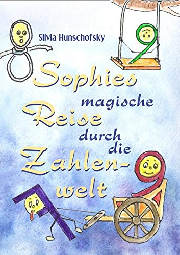 Sophies magische Reise durch die Zahlenwelt (Bücher, die Gutes tun)