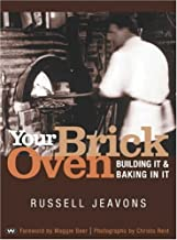 Your Brick Oven: Building it and baking in it
