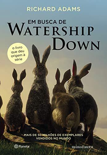 Em busca de Watership Down: O livro que deu origem à série - 3ª Edição