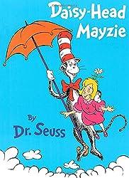 Daisy-Head Mayzie : Dr. Seuss