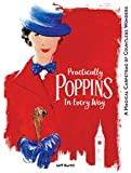 Practically Poppins in Every Way: A Magical Carpetbag of Countless Wonders (Disney Editions Deluxe (Film))