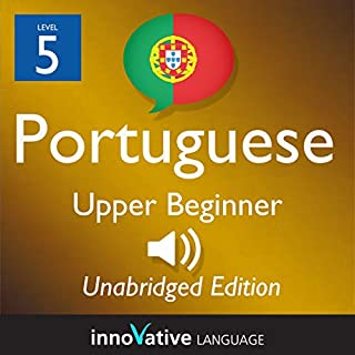Learn Portuguese - Level 5 Upper Beginner Portuguese     Volume 1: Lessons 1-25              By:                                                                                                                                 Innovative Language Learning                               Narrated by:                                                                                                                                 PortuguesePod101.com                      Length: 7 hrs and 11 mins     1 rating     Overall 2.0