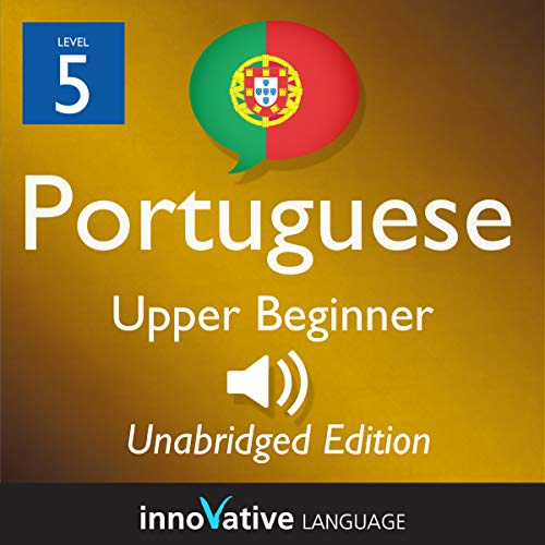 Learn Portuguese - Level 5 Upper Beginner Portuguese audiobook cover art