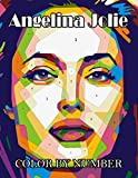 Angelina Jolie Color By Number: Famous Actress, Filmmaker, And Humanitarian Inspired Color Number Book For Fans Adults Creativity Gift