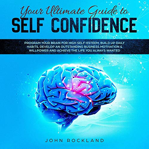 Your Ultimate Guide to Self Confidence cover art