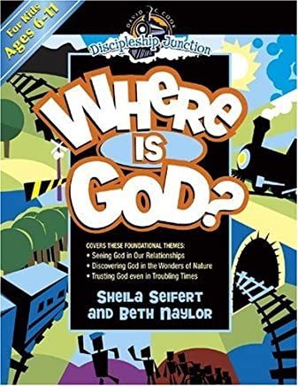 Where Is God? (Discipleship Junction) by Beth Naylor (2007-01-01)