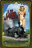 Cartel de Chapa genérico, 20 x 30 cm, Sexy Chica Pinup I Do Love My Trains, ferrocarril Pin Up...